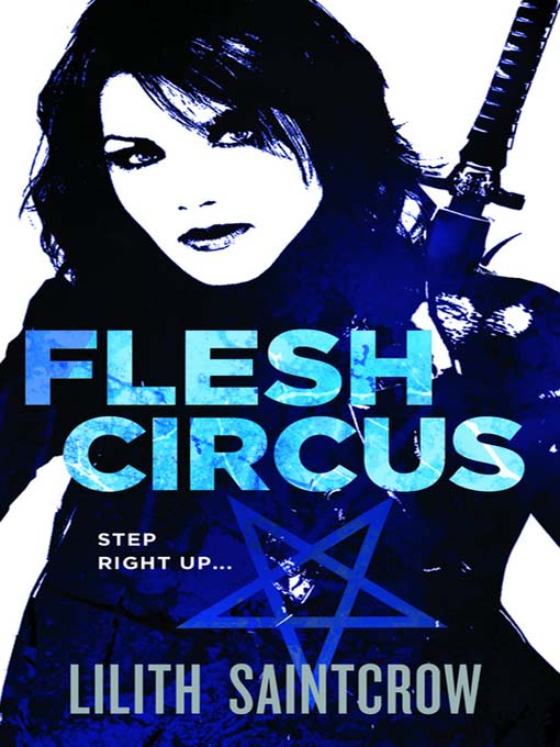 Title details for Flesh Circus by Lilith Saintcrow - Available