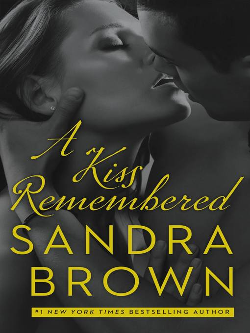 Title details for A Kiss Remembered by Sandra Brown - Available