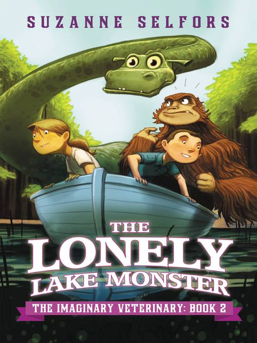 Title details for The Lonely Lake Monster by Suzanne Selfors - Available