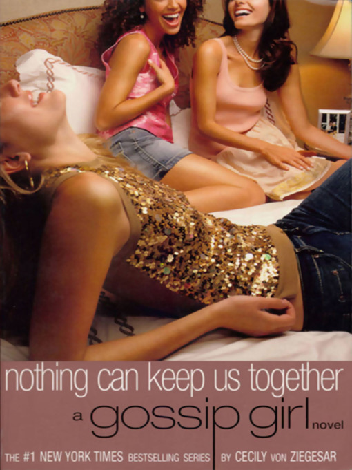 Title details for Nothing Can Keep Us Together by Cecily von Ziegesar - Available