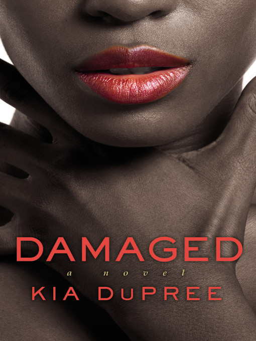 Title details for Damaged by Kia DuPree - Available