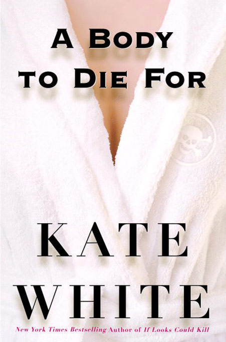Title details for A Body to Die For by Kate White - Available