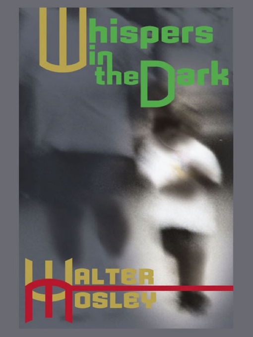 Title details for Whispers in the Dark by Walter Mosley - Wait list