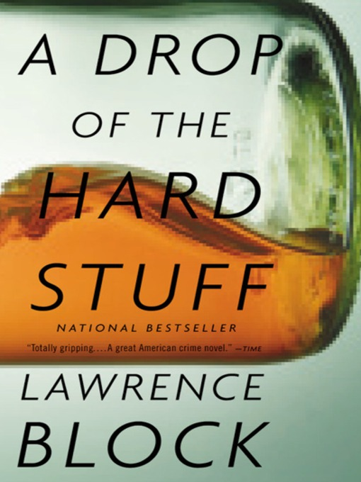 Title details for A Drop of the Hard Stuff by Lawrence Block - Available