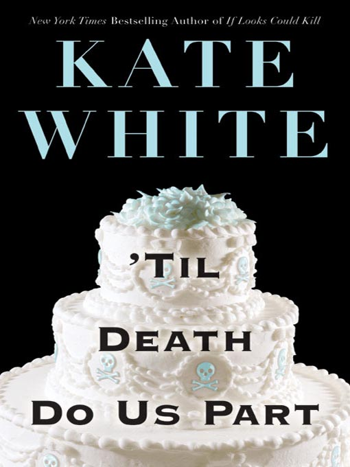 Title details for 'Til Death Do Us Part by Kate White - Available