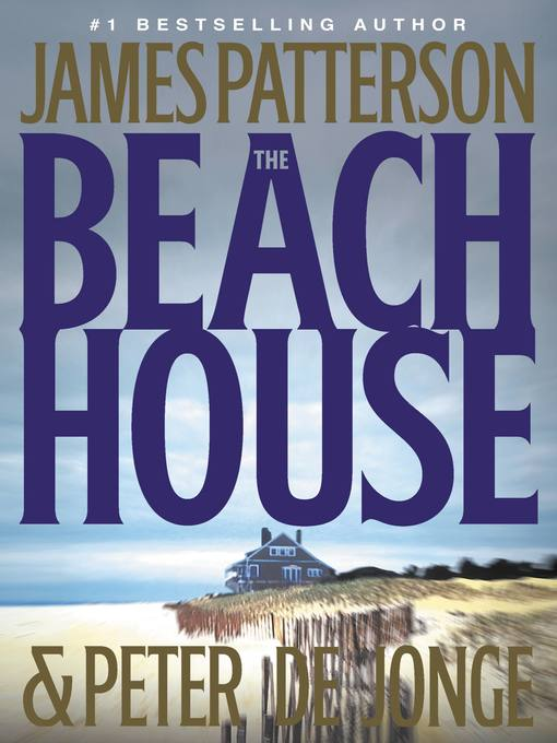Title details for The Beach House by James Patterson - Available