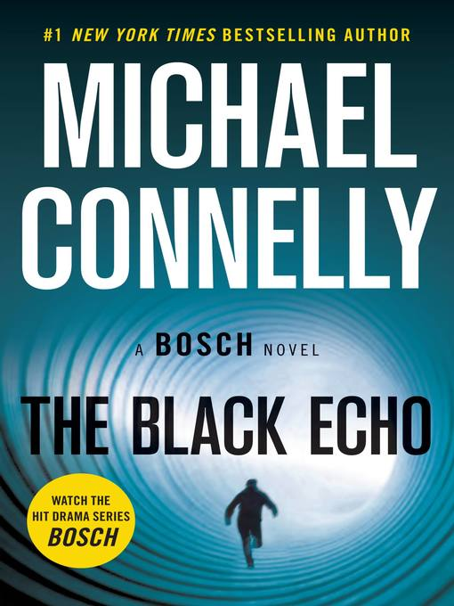 Title details for The Black Echo by Michael Connelly - Available
