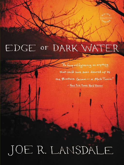 Title details for Edge of Dark Water by Joe R. Lansdale - Available