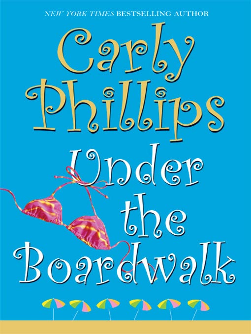 Title details for Under the Boardwalk by Carly Phillips - Available