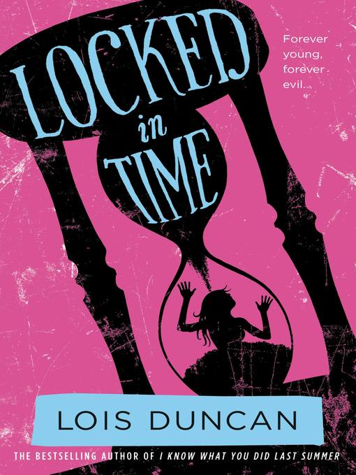 Title details for Locked in Time by Lois Duncan - Available
