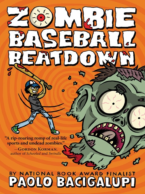 Title details for Zombie Baseball Beatdown by Paolo Bacigalupi - Available