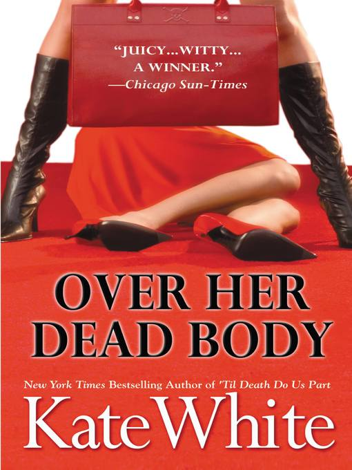 Title details for Over Her Dead Body by Kate White - Available