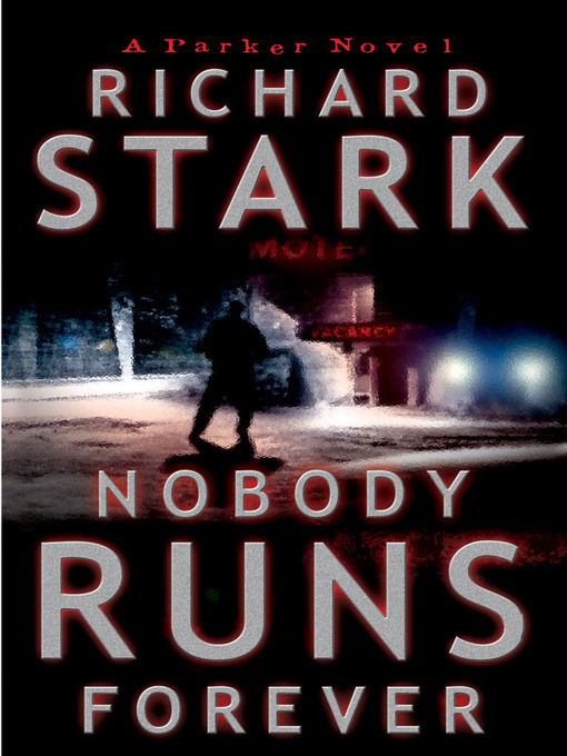 Title details for Nobody Runs Forever by Richard Stark - Available
