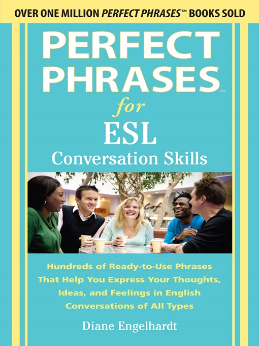 Title details for Perfect Phrases for ESL Conversation Skills by Diane Engelhardt - Wait list