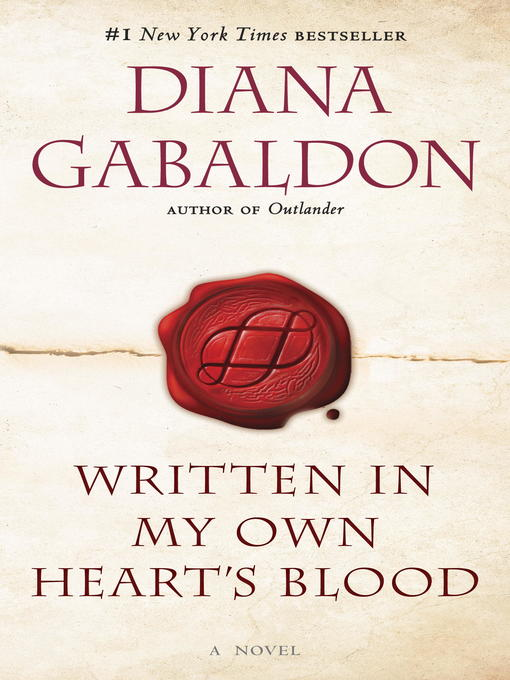 Title details for Written in My Own Heart's Blood by Diana Gabaldon - Available