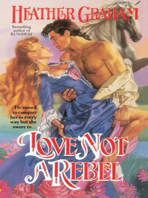 Title details for Love Not a Rebel by Heather Graham - Available