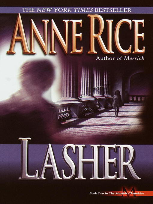 Title details for Lasher by Anne Rice - Available