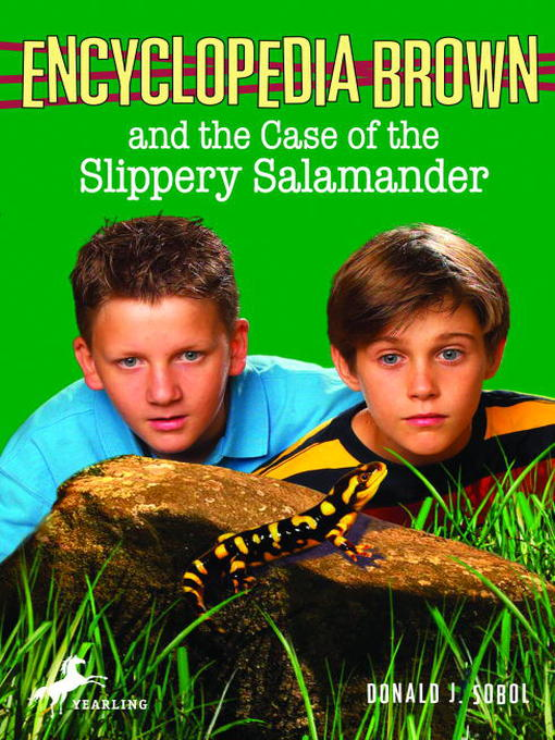 Title details for Encyclopedia Brown and the Case of the Slippery Salamander by Donald J. Sobol - Available