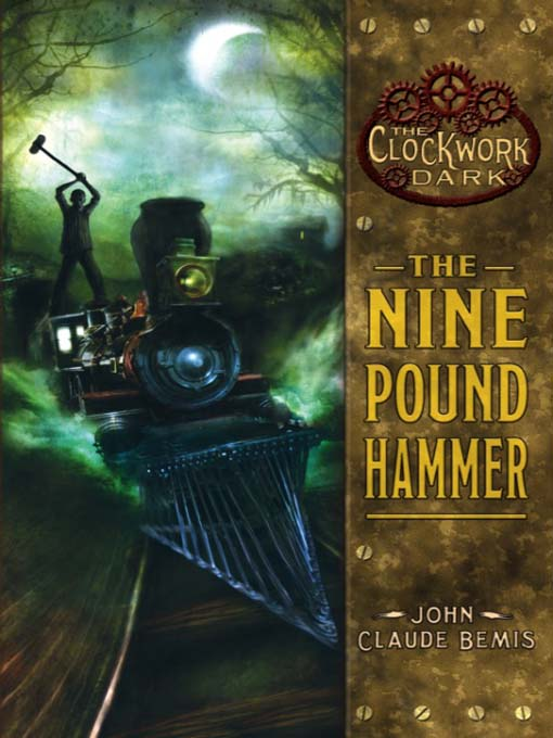Title details for The Nine Pound Hammer by John Claude Bemis - Available