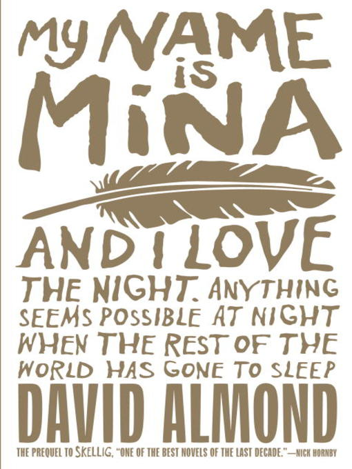 Title details for My Name Is Mina by David Almond - Available