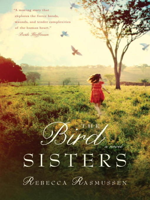 Title details for The Bird Sisters by Rebecca Rasmussen - Available