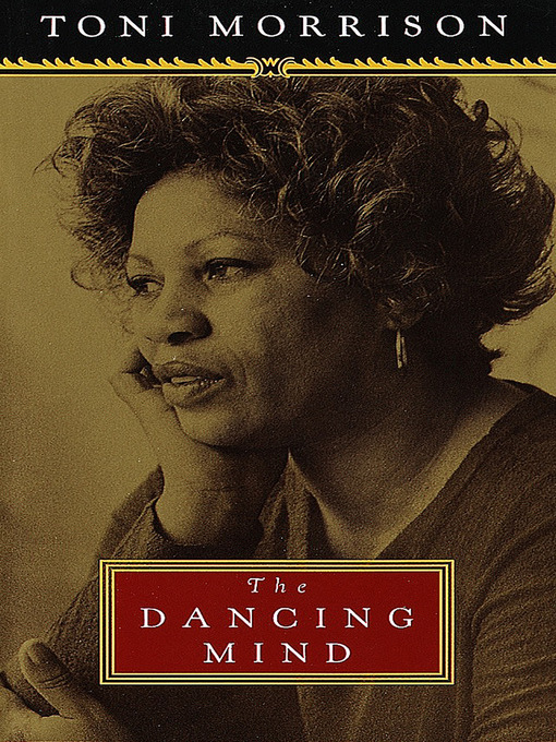 Title details for The Dancing Mind by Toni Morrison - Available