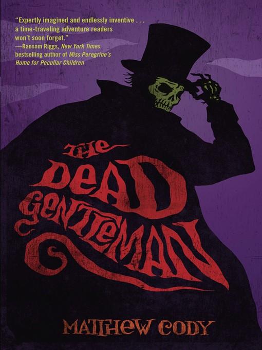 Title details for The Dead Gentleman by Matthew Cody - Wait list