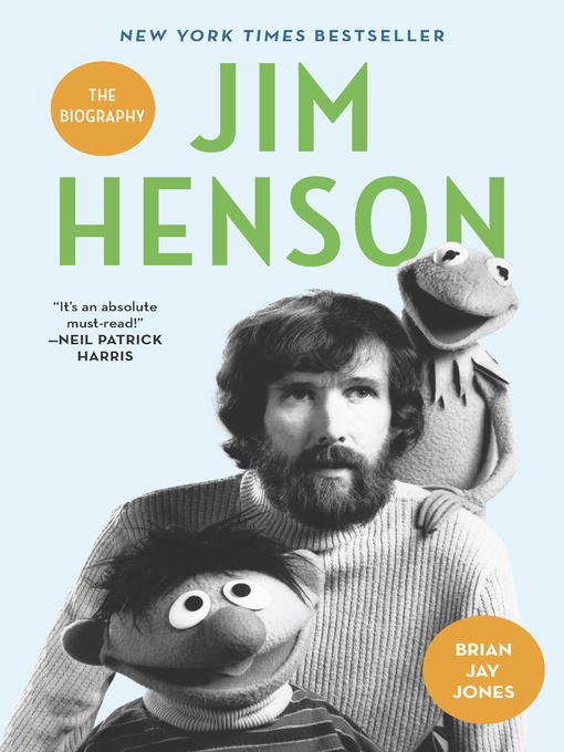 Title details for Jim Henson by Brian Jay Jones - Available