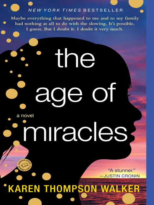 Title details for The Age of Miracles by Karen Thompson Walker - Available