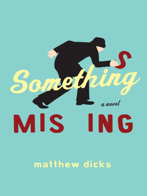 Title details for Something Missing by Matthew Dicks - Available