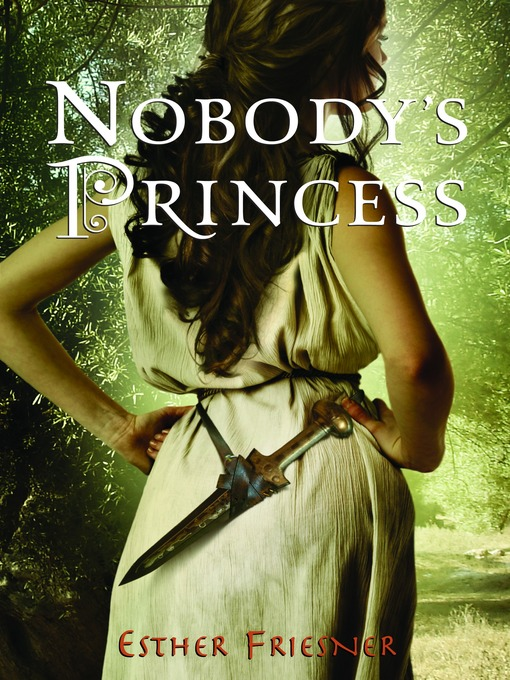 Title details for Nobody's Princess by Esther Friesner - Available