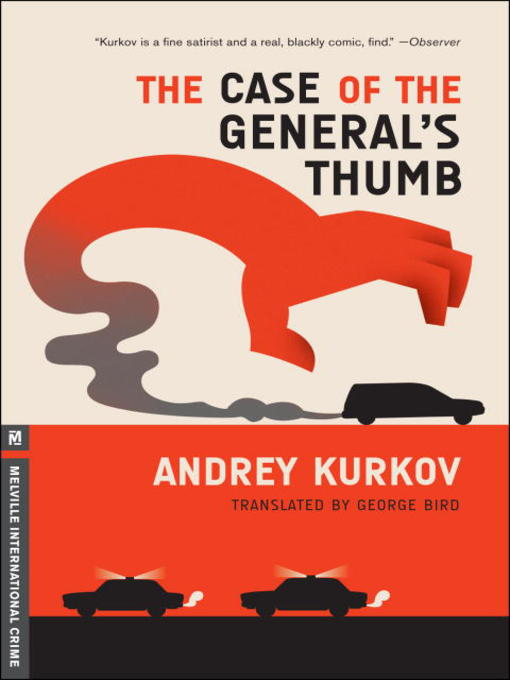 Title details for The Case of the General's Thumb by Andrey Kurkov - Wait list