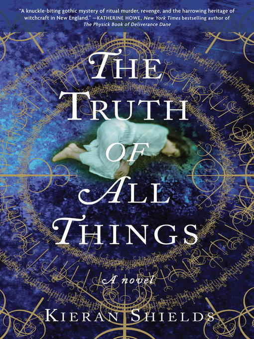 Title details for The Truth of All Things by Kieran Shields - Available