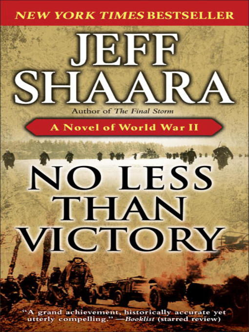 Title details for No Less Than Victory by Jeff Shaara - Available