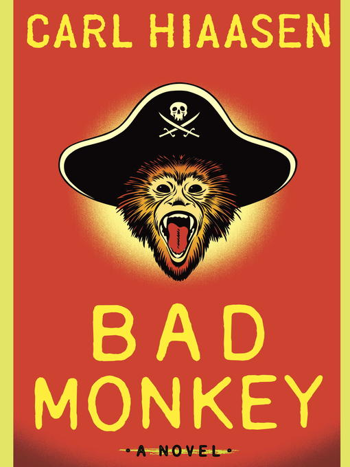 Title details for Bad Monkey by Carl Hiaasen - Available