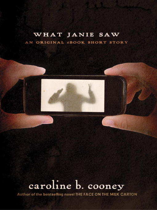 Title details for What Janie Saw by Caroline B. Cooney - Available