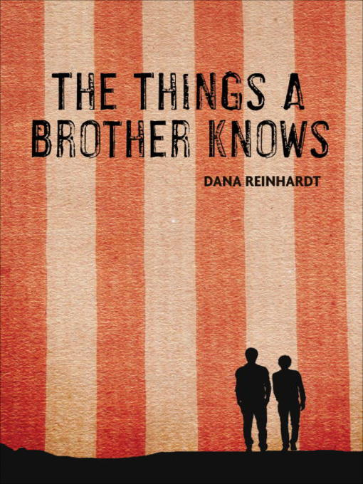 Title details for The Things a Brother Knows by Dana Reinhardt - Wait list