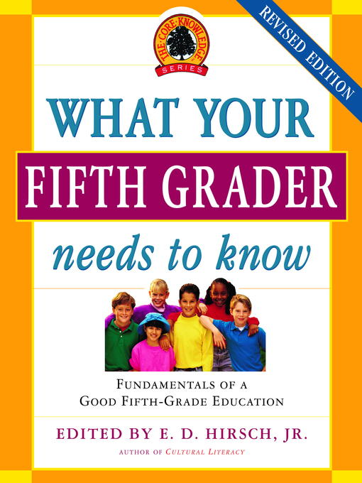 Title details for What Your Fifth Grader Needs to Know by E.D. Hirsch, Jr. - Available