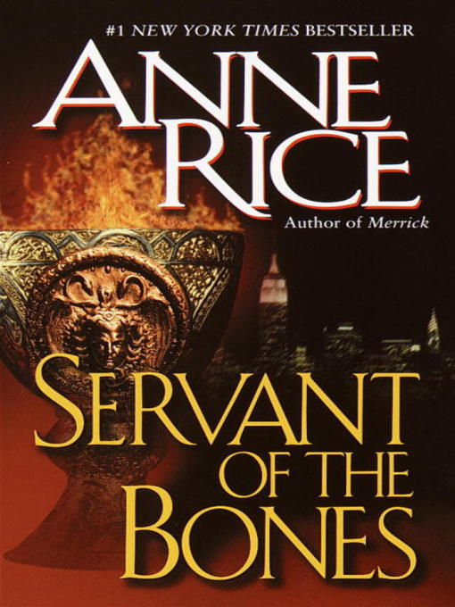 Title details for Servant of the Bones by Anne Rice - Available