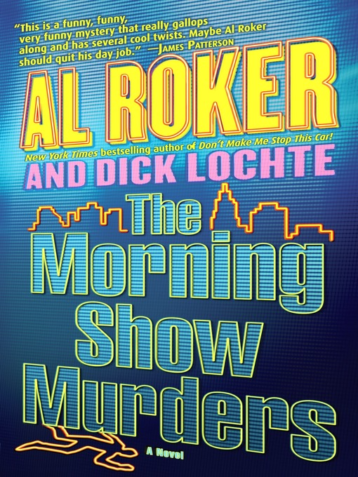 Title details for The Morning Show Murders by Al Roker - Available