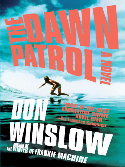 Title details for The Dawn Patrol by Don Winslow - Available