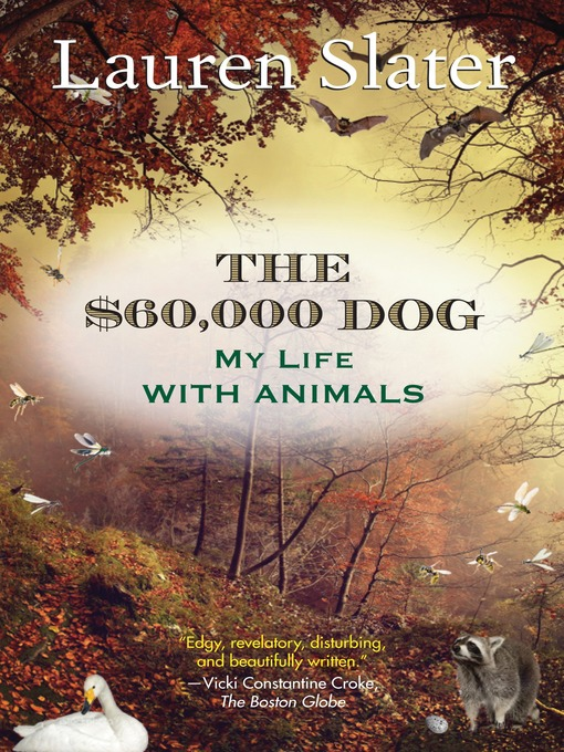 Title details for The $60,000 Dog by Lauren Slater - Available