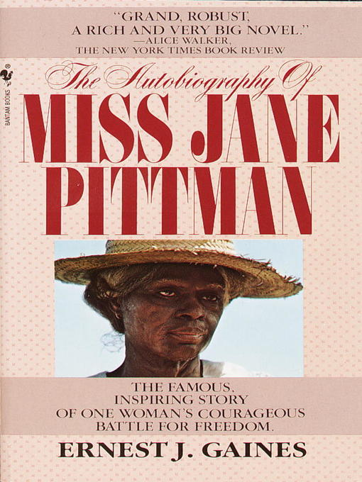 Title details for The Autobiography of Miss Jane Pittman by Ernest J. Gaines - Available