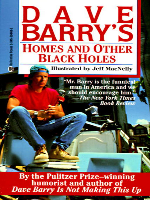 Title details for Dave Barry's Homes and Other Black Holes by Dave Barry - Available