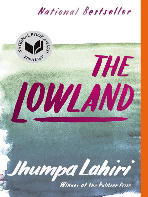 Title details for The Lowland by Jhumpa Lahiri - Available