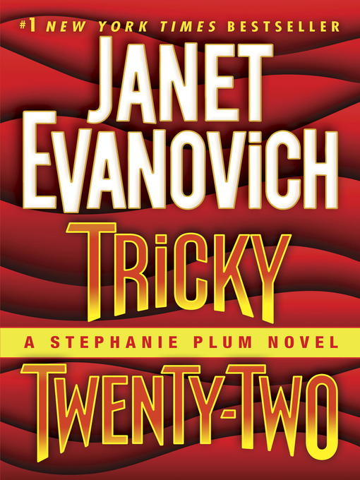 Title details for Tricky Twenty-Two by Janet Evanovich - Wait list