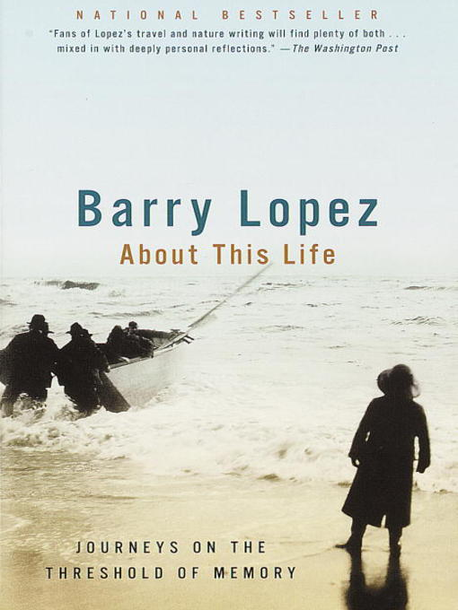 Title details for About This Life by Barry Lopez - Wait list