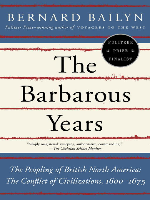 Title details for The Barbarous Years by Bernard Bailyn - Available