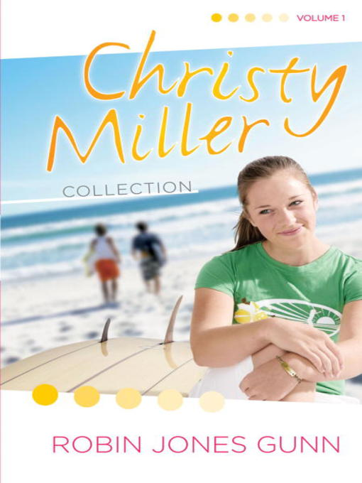 Title details for Christy Miller Collection, Volume 1 by Robin Jones Gunn - Available