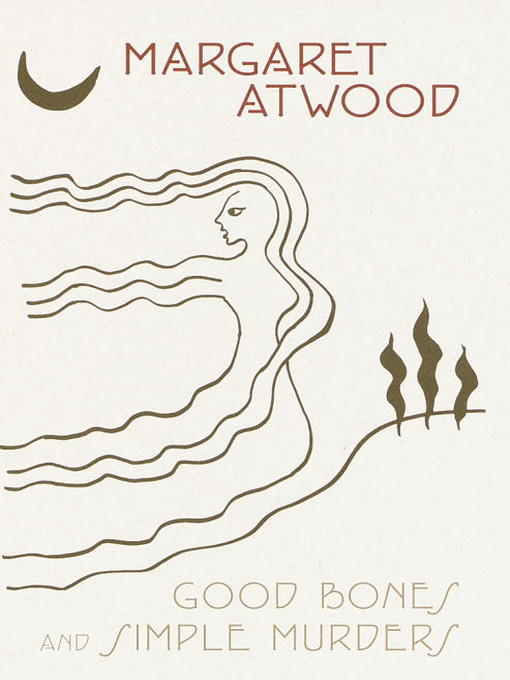 Title details for Good Bones and Simple Murders by Margaret Atwood - Available